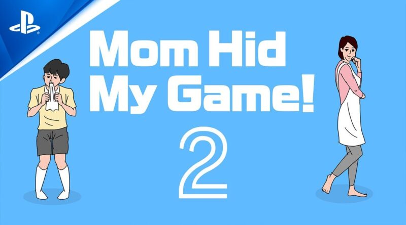 Mom Hid My Game! 2