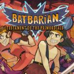 Batbarian: Testament of the Primordials
